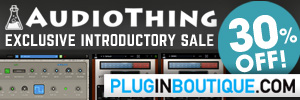 Audio Thing Exclusive Introductory Sale