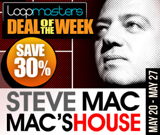 Loopmasters Deal Of The Week - Steve Mac