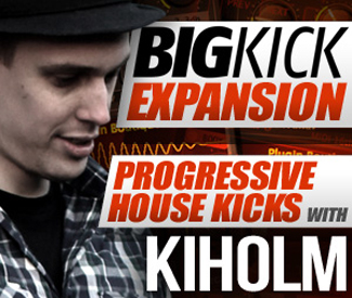 BigKick Expansion V6 - Progressive House Kicks with Kiholm