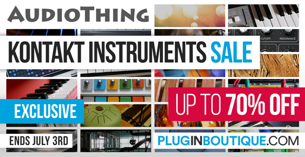 AudioThing Kontakt Instrument Sale (Exclusive)