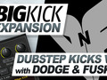 BigKick Expansion - Dubstep Kicks V1 with Dodge & Fuski
