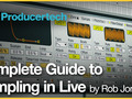 Complete Guide to Sampling in Live by Rob Jones