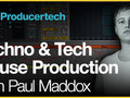 Techno & Tech House Production In Live with Paul Maddox