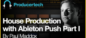 House production with ableton push part i   loopmasters   582 x 298