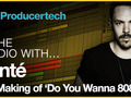 The Making of 'Do You Wanna 808' by Santé
