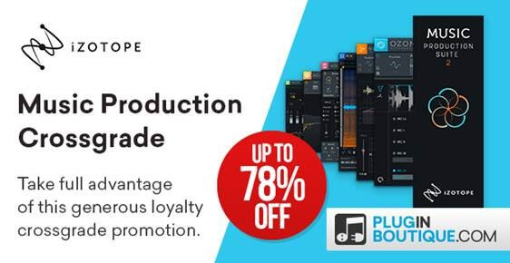iZotope Music Production Crossgrade Sale: Save at Plugin Boutique