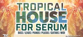 Tropical house serum 1000x512